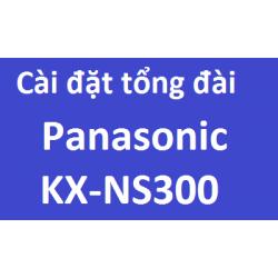 Hướng dẫn cài đặt lập trình tổng đài Panasonic KX-NS300 bằng PC